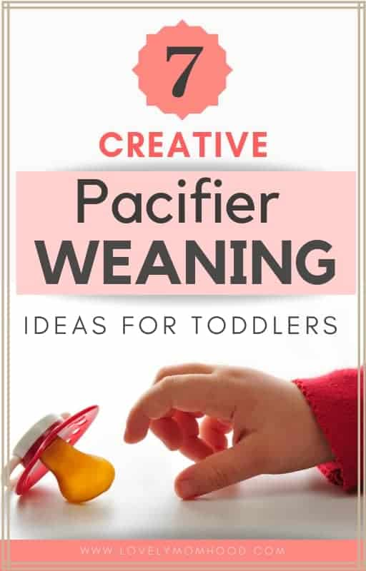 Learn the importance of pacifier weaning in toddlers and how to do it successfully with these creative pacifier weaning ideas and tips. #pacifierweaning