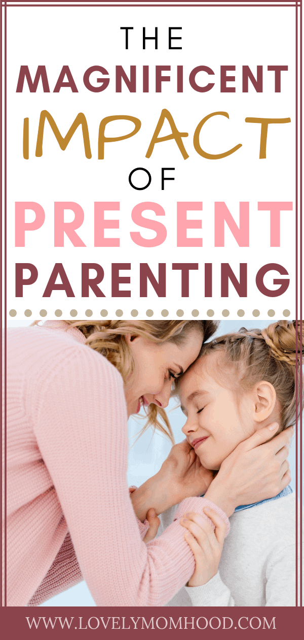 Present Patenting, 9 Ways to Be a More Present Parent Daily