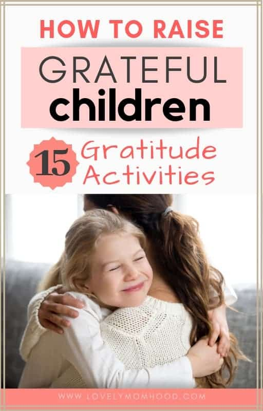 Here is how to raise grateful children and 15 gratitude activities you can do together.