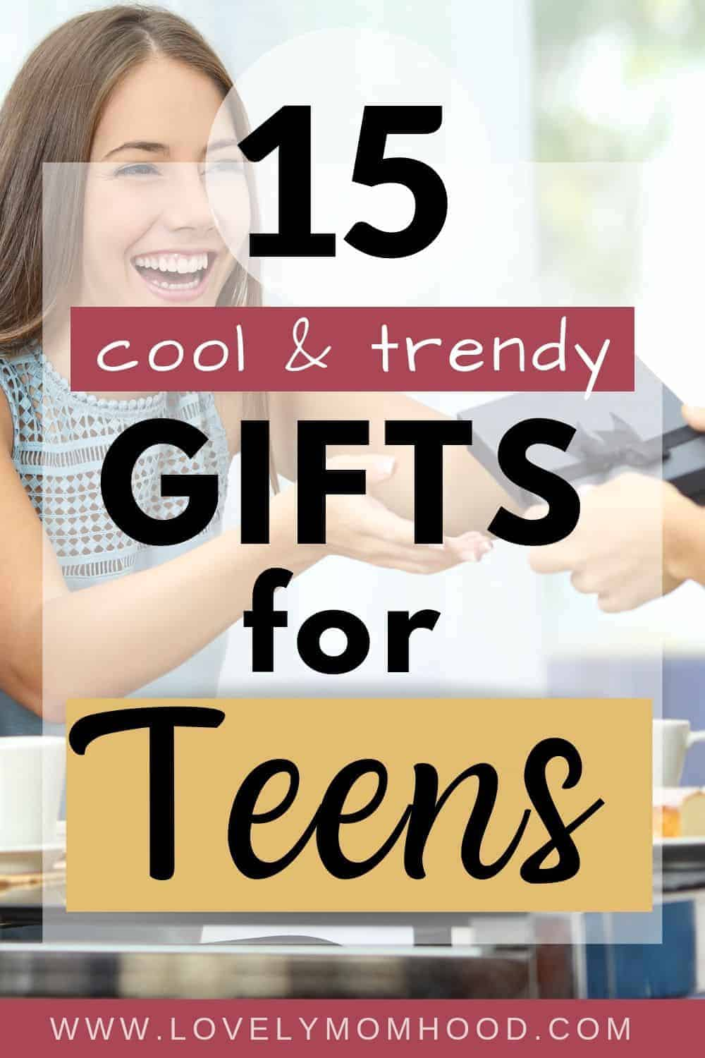 Great teen gifts for all occasions