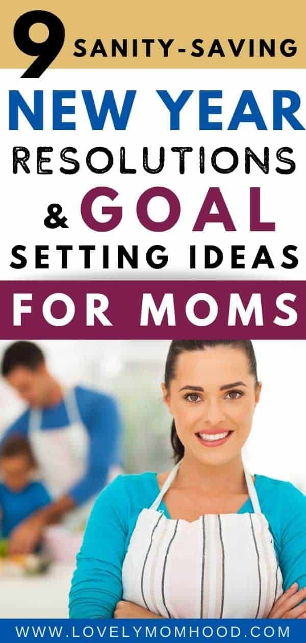 9 New Year Resolution Ideas for moms, goal setting ideas for moms