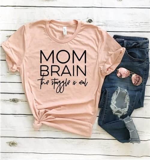 mom brain, the struggle is real funny mom shirt