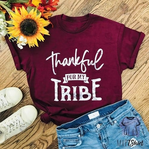 Thankful for my tribe mom shirt