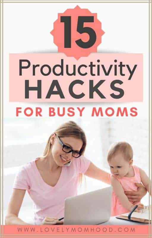 15 Productivity hacks and productivity tips for moms