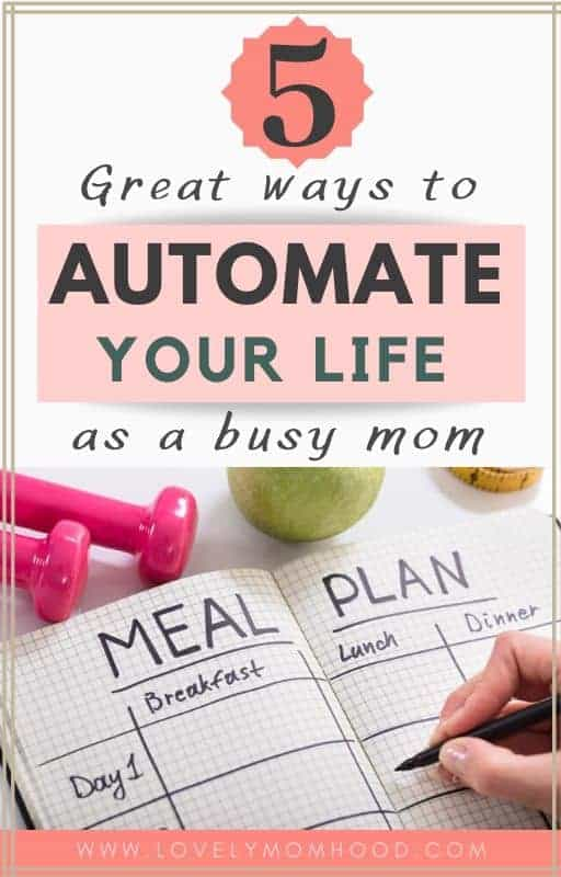 how to automate and simplify your mom life