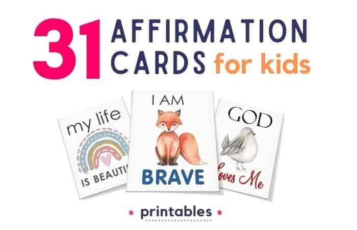 31 Beautiful Affirmation Cards for Kids (Printable)